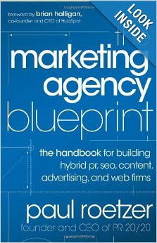 25 must read books for agency executives the marketing agency blueprint the handbook for building hybrid pr seo content advertising and web firms by paul roetzer wiley 2011 malvernweather Image collections