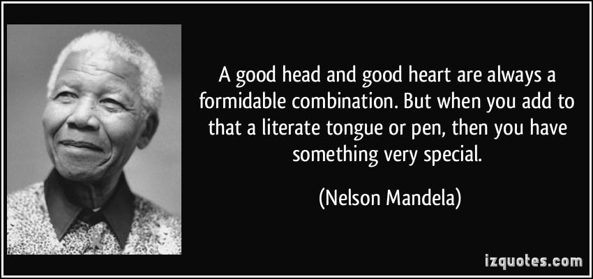 nelson-quote-a-good-head-and-good-heart-are-always-a-formidable-combination-but-when-you-add-to-that-a-literate-nelson-mandela-330814