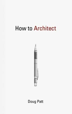 How to Architect, by Doug Patt