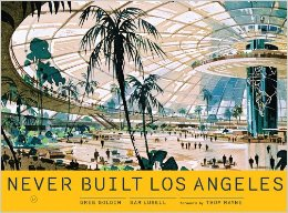 Never-Built Los Angeles