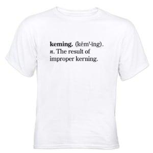 Improper Kerning t-shirt.