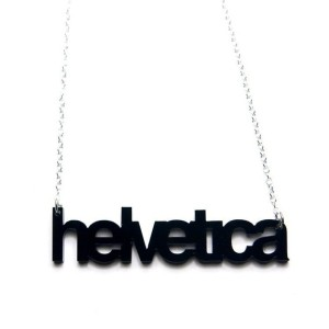 Helvetica acrylic necklace.